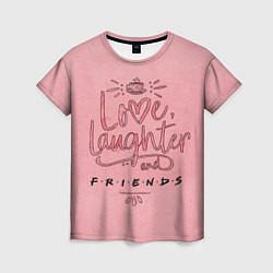 Футболка женская Love laughter and Friends цвета 3D — фото 1