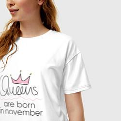 Футболка оверсайз женская Королевы рождаются в ноябре цвета белый — фото 2